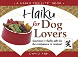 Haiku for Dog Lovers, David Ash, 097939936X