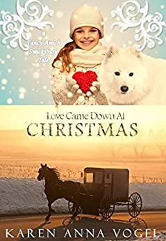 Love Came Down At Christmas: A Fancy Amish Smicksburg Tale by [Vogel, Karen Anna]