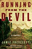 Running from the Devil, Jamie Freveletti, 0061684228