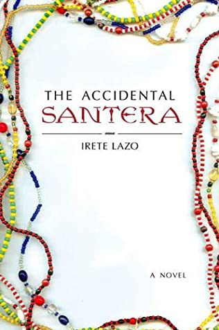 The Accidental Santera by Irete Lazo