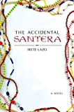 Front cover for the book The Accidental Santera: A Novel by Irete Lazo