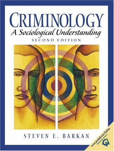 criminology a sociological understanding Criminology: sociological understanding (4th 09 - old edition) by steven e barkan available in hardcover on powellscom, also read synopsis and reviews never highlight a book again.