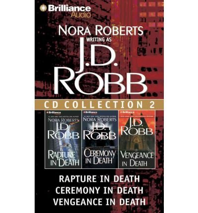 Read Online J.D. Robb CD Collection 2: Rapture in Death/Ceremony in Death/Vengeance in Death (In Death) (CD-Audio) - Common PDF