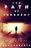 In the Path of Judgment, Kent Roberts, 1491286288