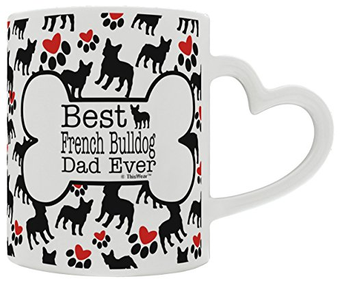 French Bulldog Gift Best French Bulldog Dad Ever Dog Owners Heart Handle Gift Coffee Mug Tea Cup Heart Handle Picture