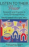 img - for Listen to Their Voices: Research and Practice in Early Childhood Music (Research to Practice Book 3) book / textbook / text book