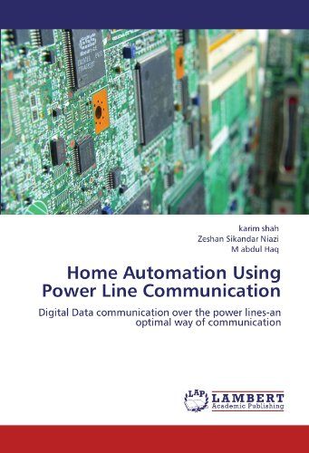 Home Automation Using Power Line Communication  Digital Data Communication Over The Power Lines An Optimal Way Of Communication