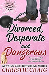 Divorced, Desperate and Dangerous (Divorced and Desperate Book 4)