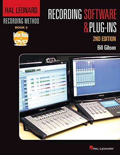 Hal Leonard Recording Method Book 3: Recording Software & Plug-Ins (Music Pro Guides)