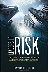 Leadership Risk: A Guide for Private Equity and Strategic Investors: A Guide for Private Equity Investors (Wiley Finance)