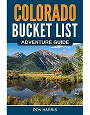 Colorado Bucket List Adventure Guide: Explore 100 Offbeat Destinations You Must Visit!