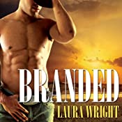 Branded: Cavanaugh Brothers, Book 1 | Laura Wright