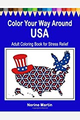 Color Your Way Around USA: Adult Coloring Book for Stress Relief Paperback