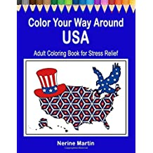 Color Your Way Around USA: Adult Coloring Book for Stress Relief