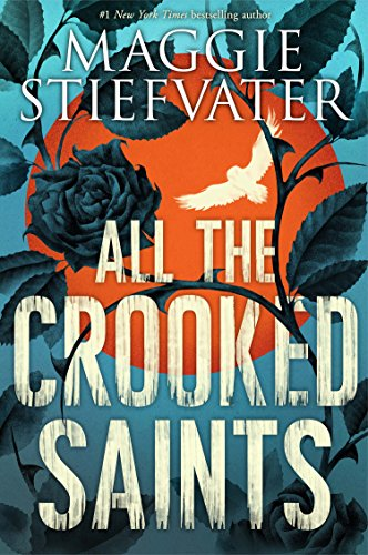 All the Crooked Saints by [Stiefvater, Maggie]