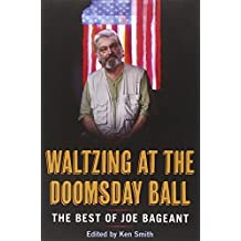 Waltzing at the Doomsday Ball: The Best of Joe Bageant by Joe Bageant (2012-04-01)
