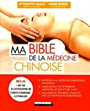 ma bible de la m?decine chinoise