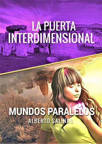 LA PUERTA INTERDIMENSIONAL (MUNDOS PARALELOS nº 2) por Salinas Segura, Luis Alberto