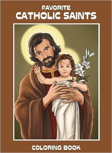 Favorite Catholic Saints Coloring Book Carol Ann Morrow Miguel D Lopez 9781936020126 Amazon Books