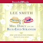 Mrs. Darcy and the Blue-Eyed Stranger | Lee Smith