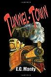 Tunnel-Town, E. C. Monty, 1589825780