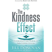 The Kindness Effect: Experience the Power of Irrational Giving