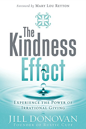 The Kindness Effect: Experience the Power of Irrational Giving cover