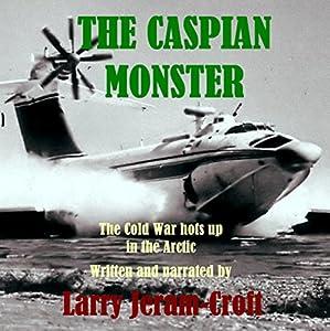 The Caspian Monster Audiobook