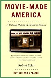Movie Made America: A Cultural History of American Movies