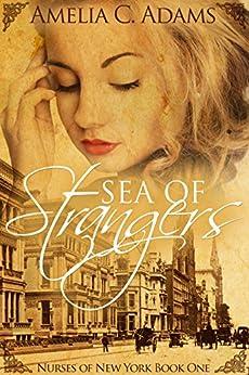 Sea of Strangers (Nurses of New York Book 1) by [Adams, Amelia C.]