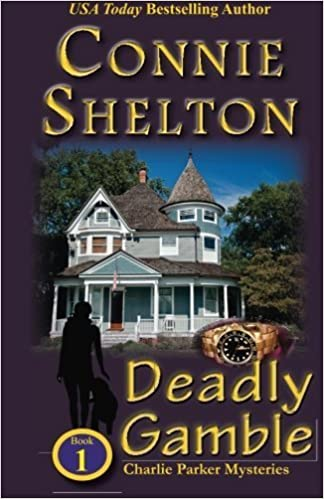 Deadly Gamble: The First Charlie Parker Mystery by Connie Shelton (2010-07-06)
