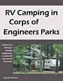 Search : RV Camping in Corps of Engineers Parks: Guide to over 600 Corps-managed campgrounds on nearly 200 lakes around the country