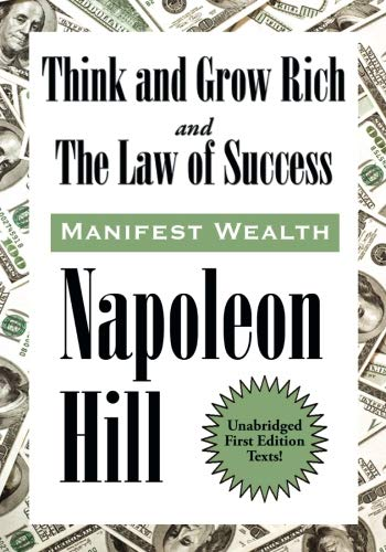 Think and Grow Rich and The Law of Success In Sixteen Lessons (The Law Of Success In 16 Lessons)