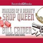 Murder of a Beauty Shop Queen: A Sheriff Dan Rhodes Mystery, Book 19 | Bill Crider