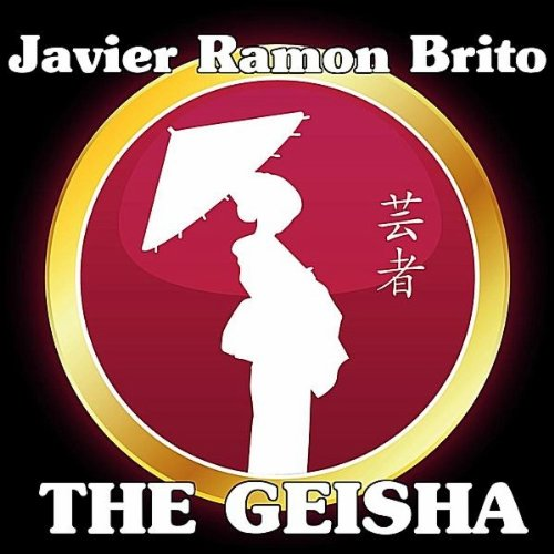 the geisha javier ramon brito from the album the geisha may 5 2012 be