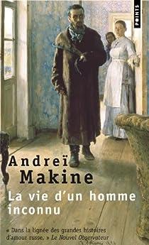 La vie d'un homme inconnu par Makine