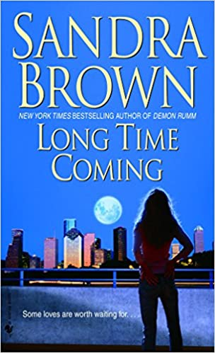 Long time coming a novel sandra brown 9780553589351 amazon long time coming a novel sandra brown 9780553589351 amazon books fandeluxe Images