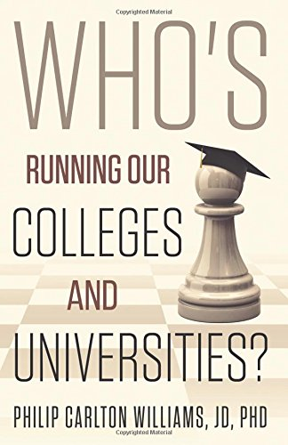 Who's Running Our Colleges and Universities?: The Cast of Characters in Higher Education (The Plight of Higher Education in the United States)