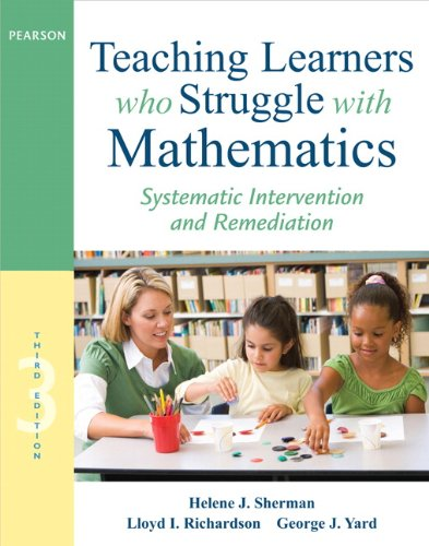 Teaching Learners who Struggle with Mathematics: Systematic Intervention and Remediation (3rd Edition) (Pearson Professional Development)