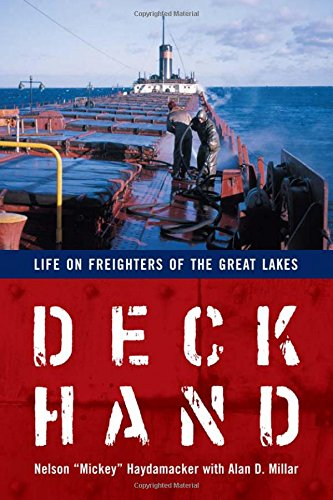 Deckhand: Life on Freighters of the Great Lakes Nelson Haydamacker