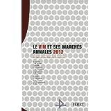Vin et ses marchés annales 2012 (Le)