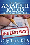 Pass Your Amateur Radio Technician Class Test - The Easy Way