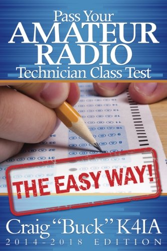 Pass Your Amateur Radio Technician Class Test - The Easy Way (Buck Operation Black)