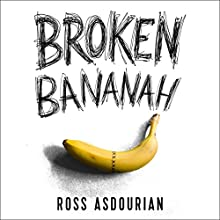 Broken Bananah: Life, Love, and Sex...Without a Penis Audiobook by Ross Asdourian Narrated by Ross Asdourian