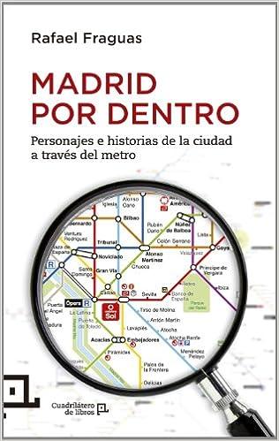 Madrid Por Dentro. Personajes E Historias De La Ciudad A ...