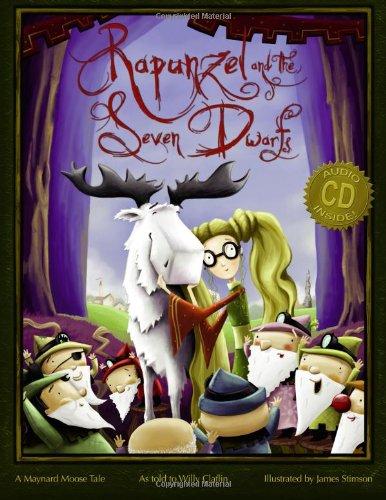 Rapunzel and the Seven Dwarfs: A Maynard Moose Tale (Maynard Moose Tales) (Moose Tales)