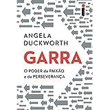 Garra: O poder da paixão e da perseverança (Portuguese Edition)