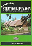 Front cover for the book Exploring Stratford-upon-Avon: Historical Strolls Around the Town by John Abbott