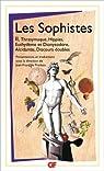 Les Sophistes : Tome 2, De Thrasymaque aux Discours doubles - Fragments et témoignages par Pradeau