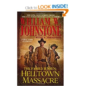 Family Jensen: Helltown Massacre (The Family Jensen) William W. Johnstone and J.A. Johnstone